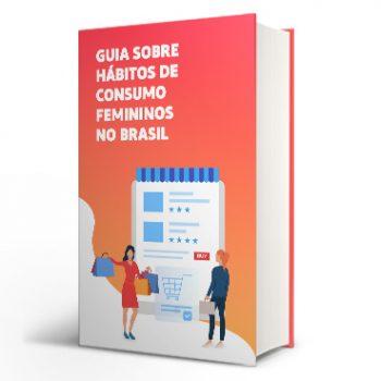 Guia sobre hábitos de consumo femininos no Brasil