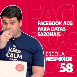 Facebook Ads para Datas Sazonais: Como Trazer Tráfego Pago? - Escola Responde 58