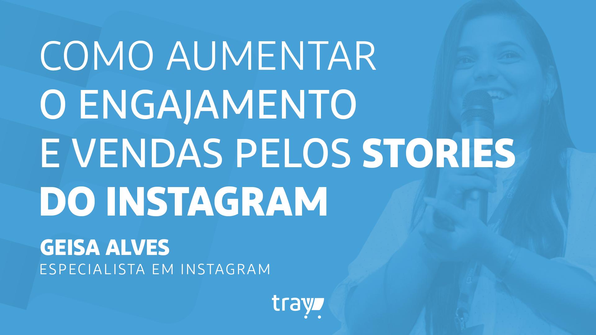 Como Aumentar as Vendas pelo Instagram Stories com Geisa Alves