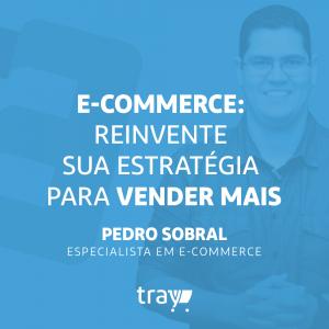 Pedro Henrique Sobral fala sobre marketing digital para e-commerce