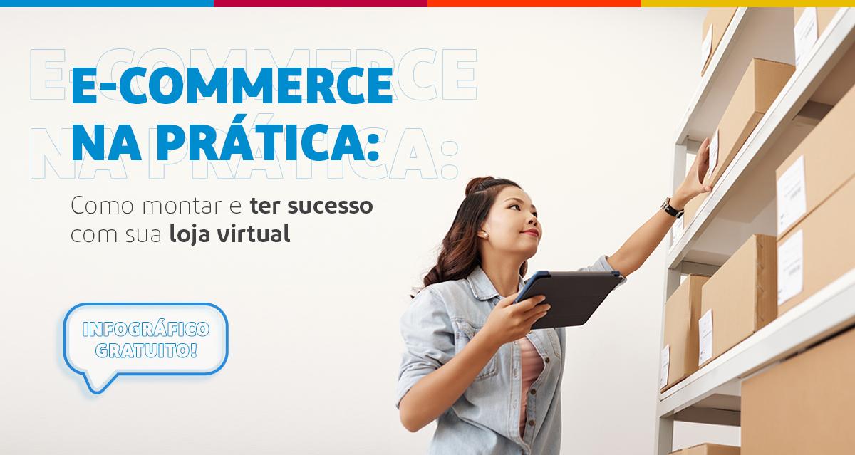 E-commerce na prática: como montar e ter sucesso com sua loja virtual