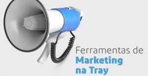 Ferramentas de Marketing na Tray