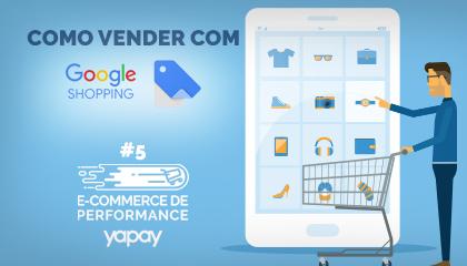 Google Shopping: como vender com essa ferramenta? | E-commerce de Performance #5