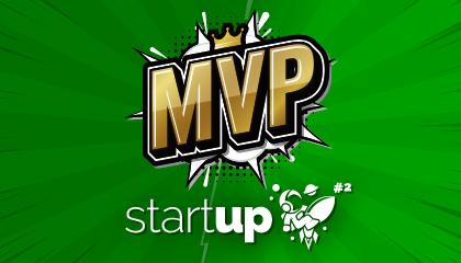O que é MVP e como ele pode me ajudar? | StartUP #2
