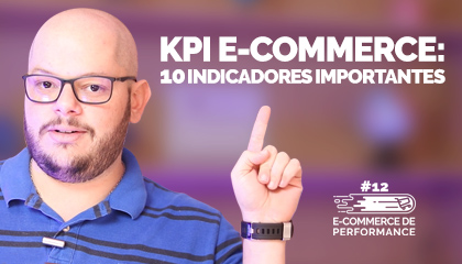 KPI E-commerce: 10 Indicadores Importantes Para sua Loja Virtual | E-commerce de Performance #12
