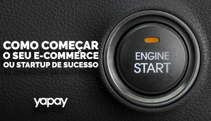 Como começar seu e-commerce ou Startup de sucesso YapayCast