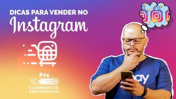 Dicas para melhorar as vendas no Instagram