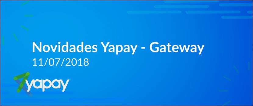 Novidades Plataformas Yapay – Gateway – 11/07